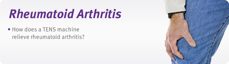 Rheumatoid pain relief with tens units